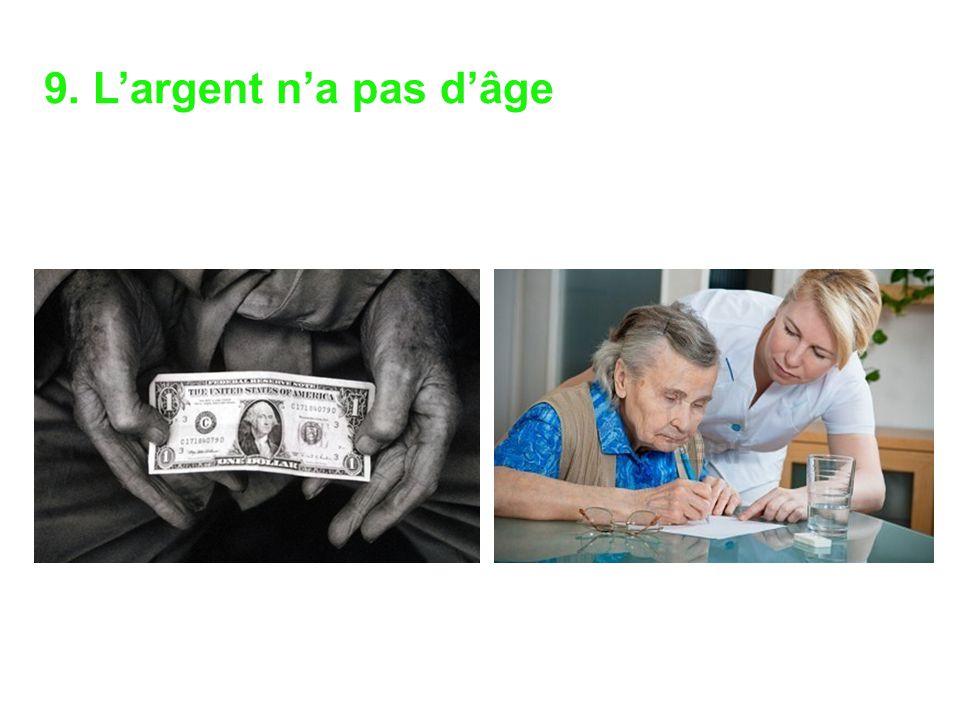 9. L'argent n'a pas d'âge