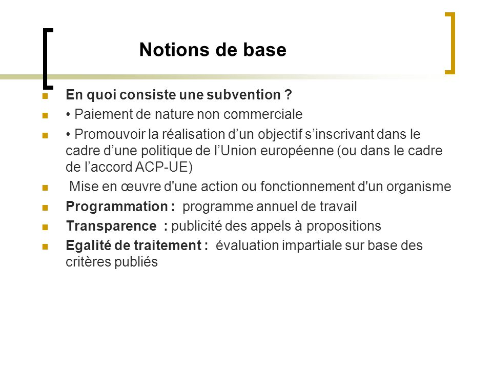 Notions de base En quoi consiste une subvention