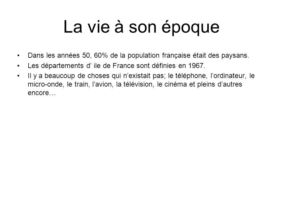 La vie à son époque Dans les années 50, 60% de la population française était des paysans. Les départements d' ile de France sont définies en 1967.