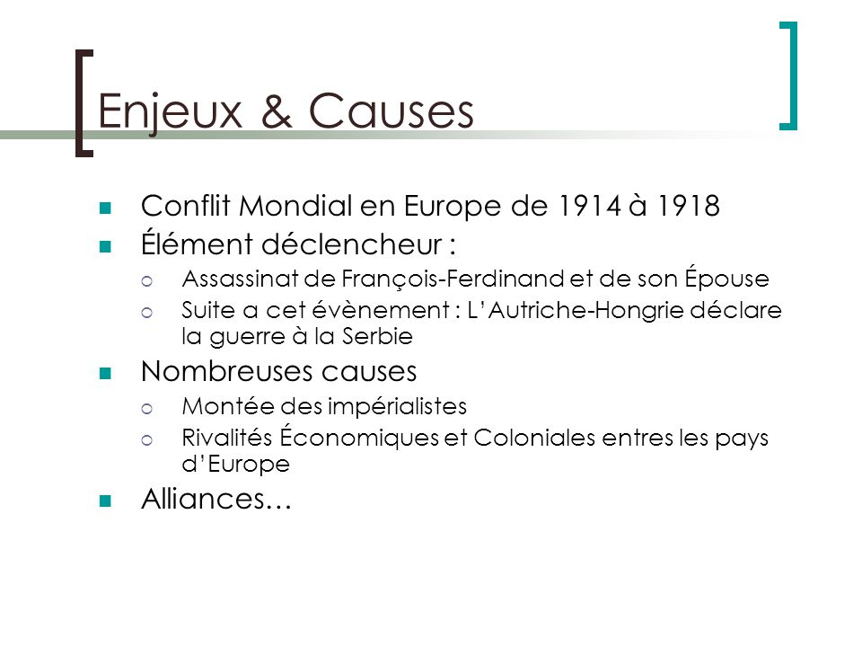 Enjeux & Causes Conflit Mondial en Europe de 1914 à 1918