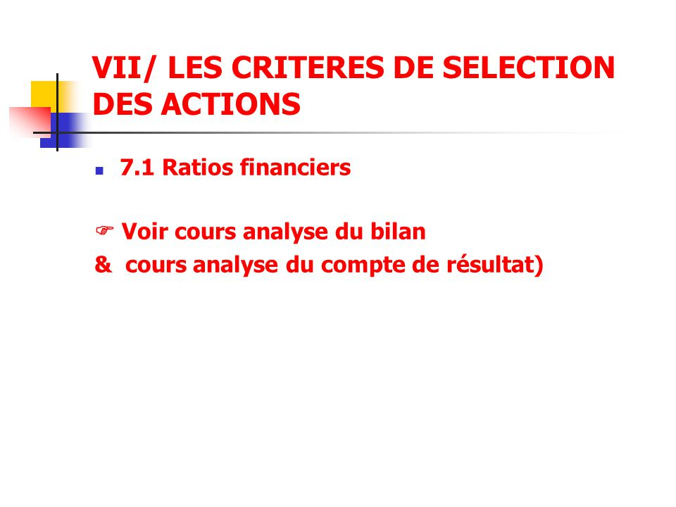 VII/ LES CRITERES DE SELECTION DES ACTIONS