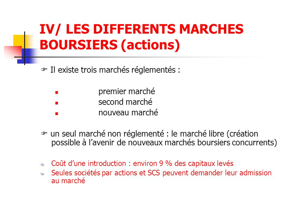 IV/ LES DIFFERENTS MARCHES BOURSIERS (actions)