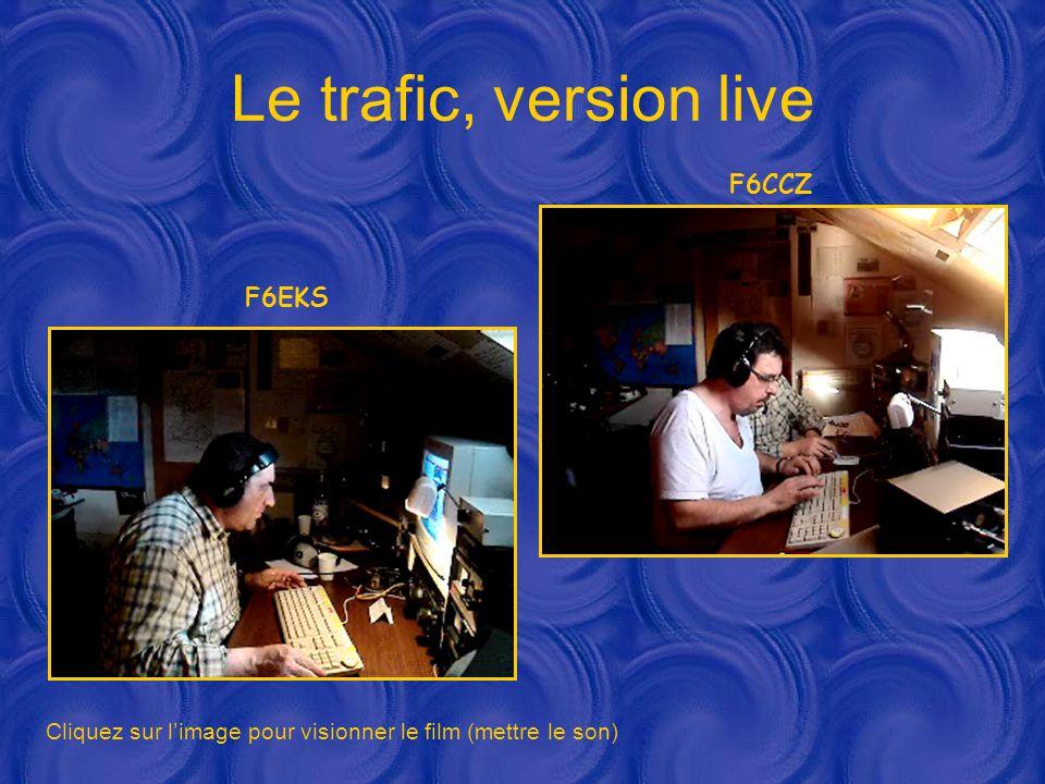 Le trafic, version live F6CCZ F6EKS