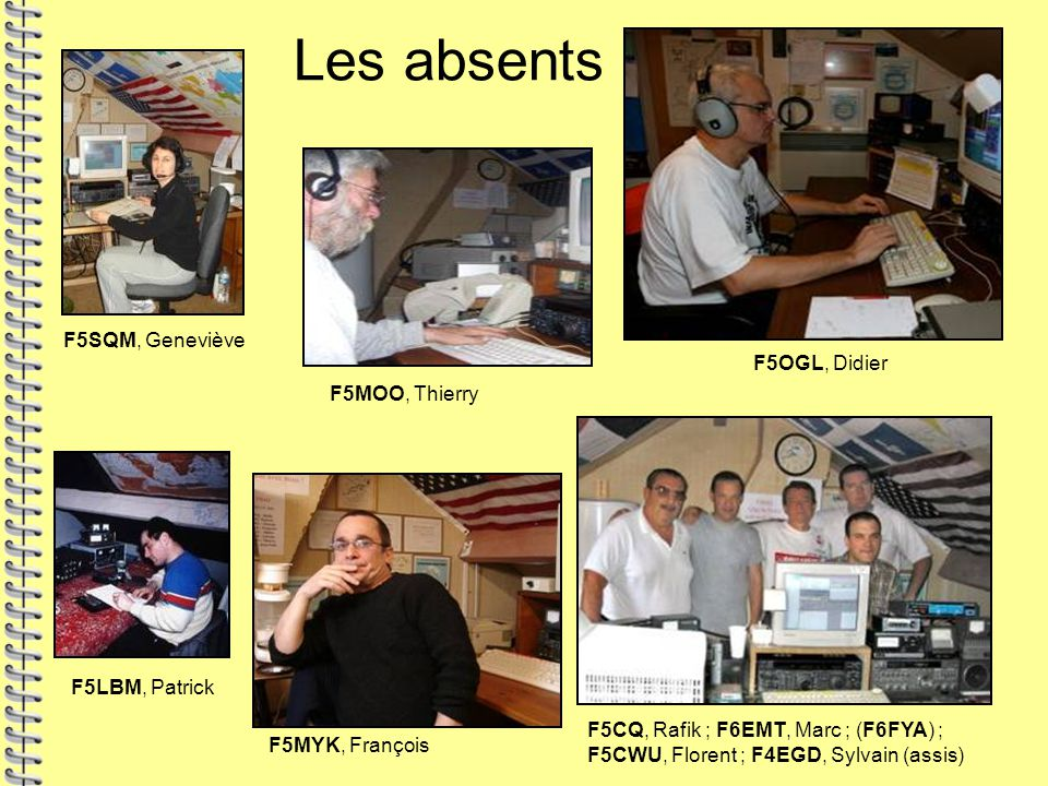 Les absents F5SQM, Geneviève F5OGL, Didier F5MOO, Thierry