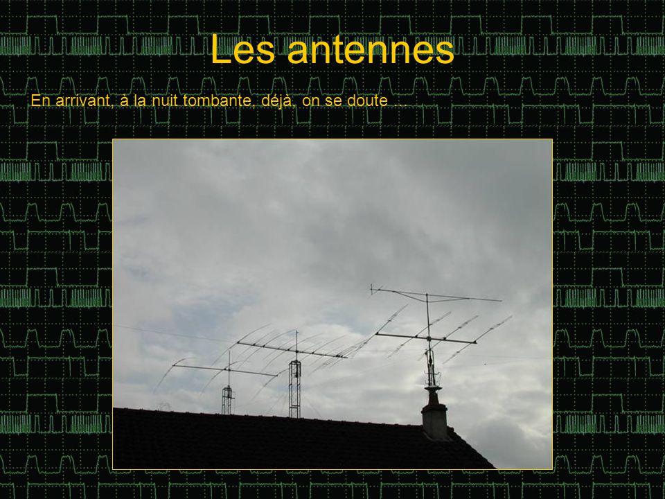 Les antennes En arrivant, à la nuit tombante, déjà, on se doute ...