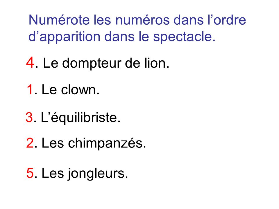 4. Le dompteur de lion. Numérote les numéros dans l'ordre
