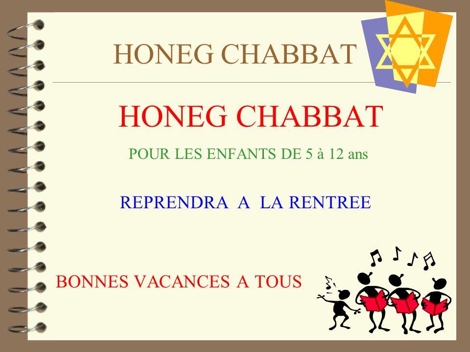 HONEG CHABBAT HONEG CHABBAT POUR LES ENFANTS DE 5 à 12 ans