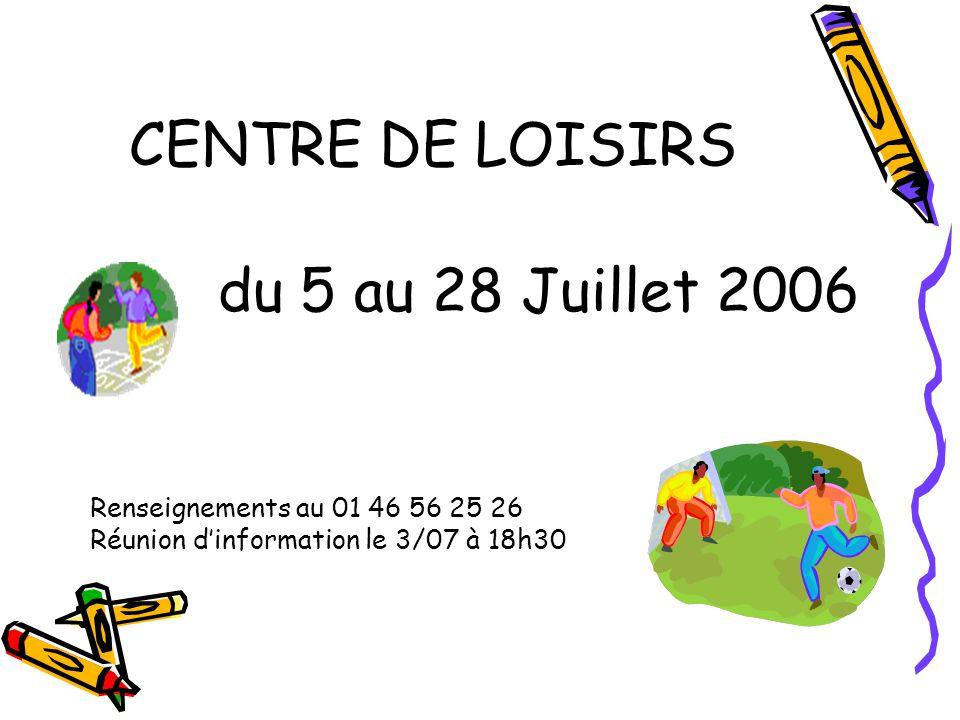 CENTRE DE LOISIRS du 5 au 28 Juillet 2006