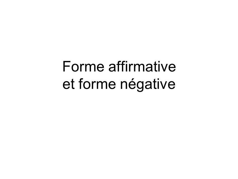Forme affirmative et forme négative