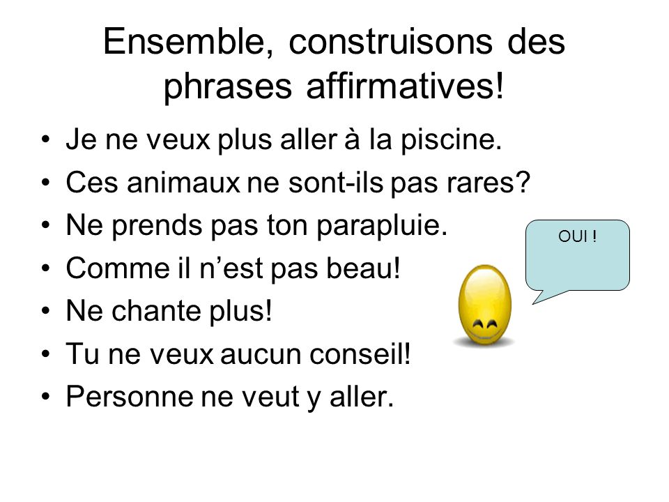 Ensemble, construisons des phrases affirmatives!