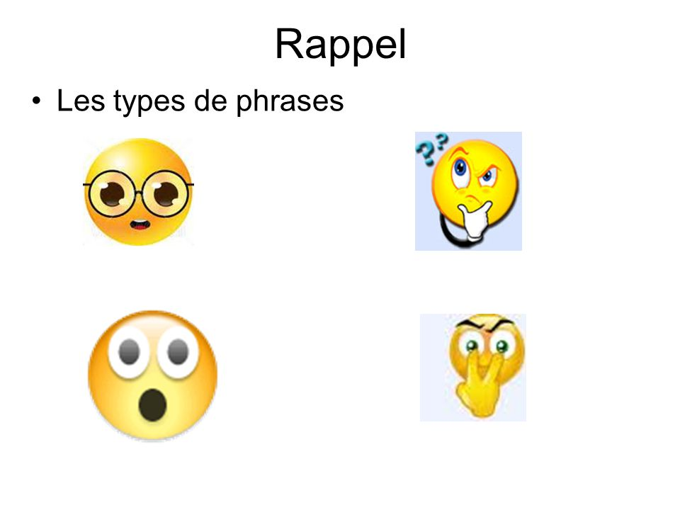 Rappel Les types de phrases