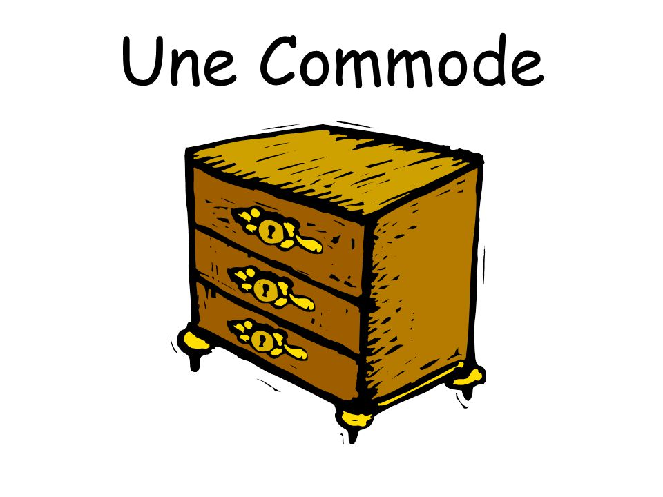 Une Commode