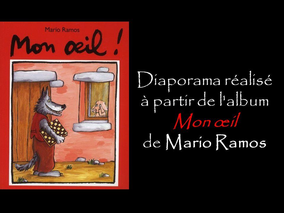 Diaporama réalisé à partir de l album Mon œil de Mario Ramos