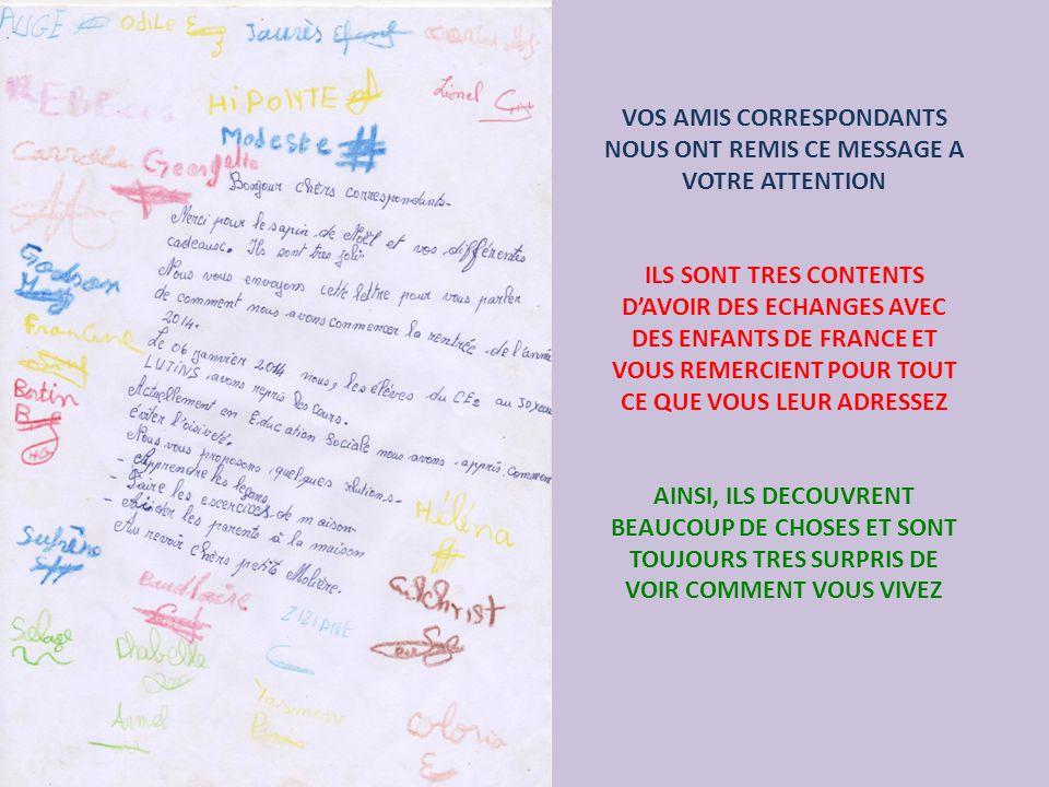 VOS AMIS CORRESPONDANTS NOUS ONT REMIS CE MESSAGE A VOTRE ATTENTION