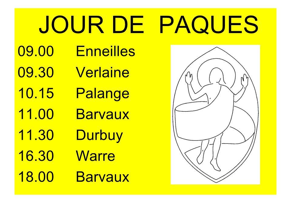 JOUR DE PAQUES 09.00 Enneilles 09.30 Verlaine 10.15 Palange