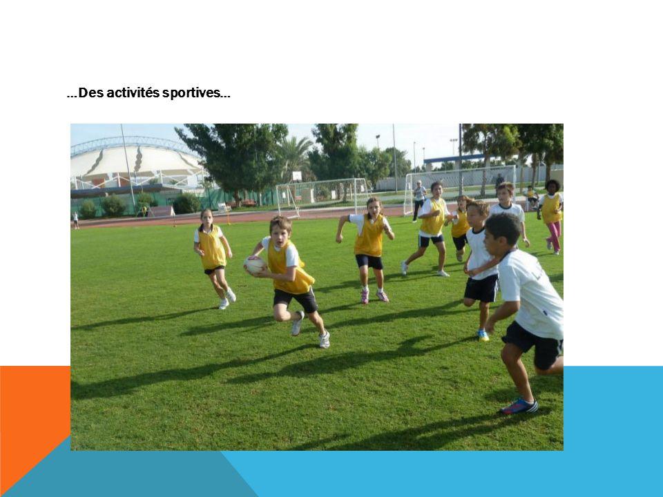 …Des activités sportives…
