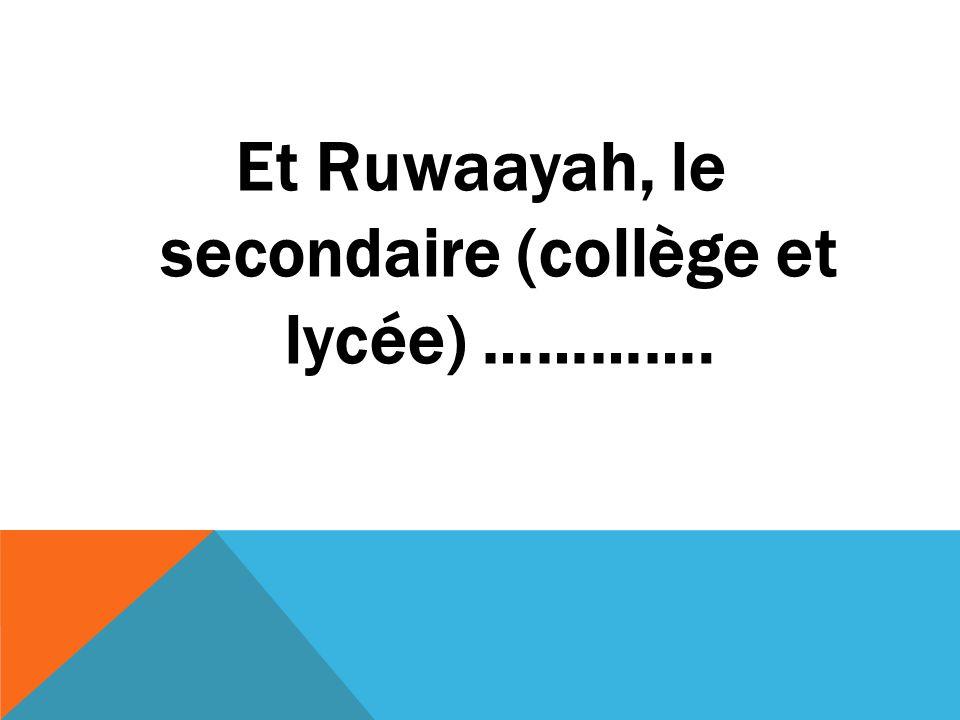 Et Ruwaayah, le secondaire (collège et lycée) ………….