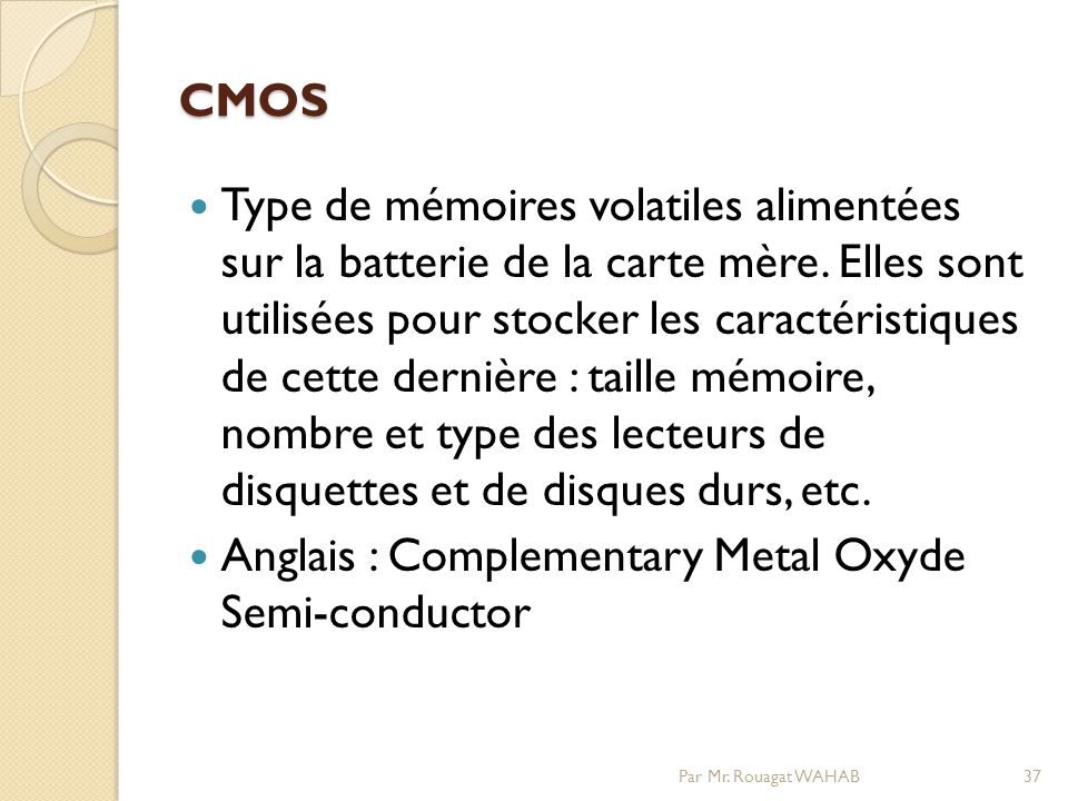 Anglais : Complementary Metal Oxyde Semi-conductor