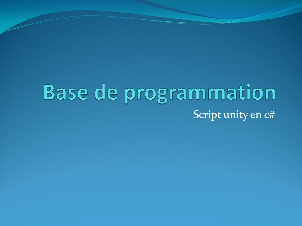 Base de programmation Script unity en c#