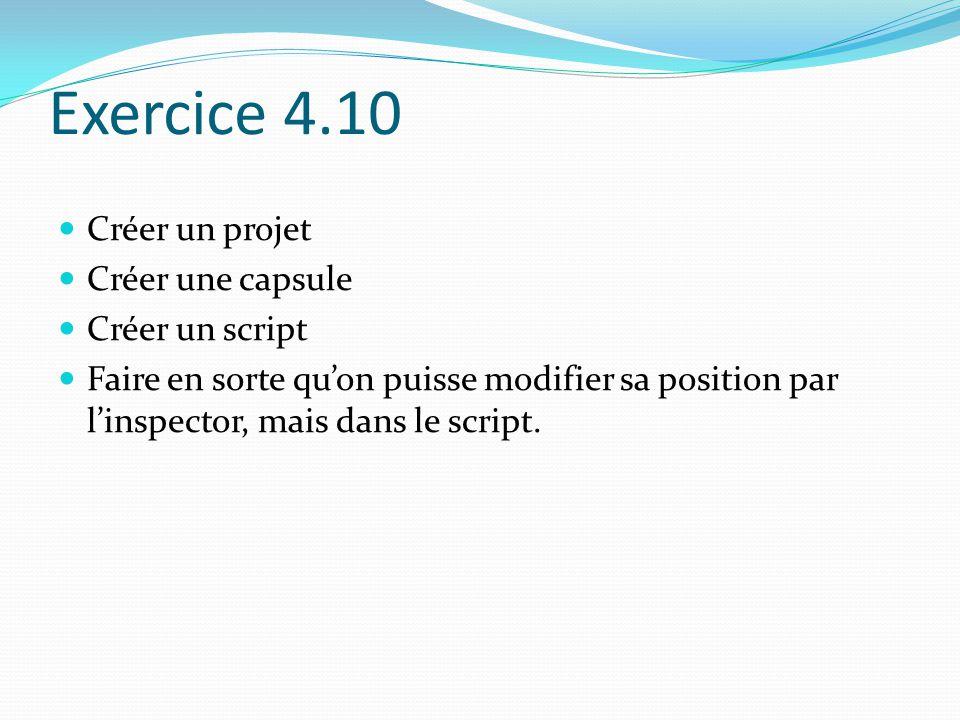 Exercice 4.10 Créer un projet Créer une capsule Créer un script