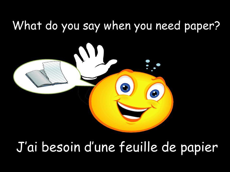 J'ai besoin d'une feuille de papier
