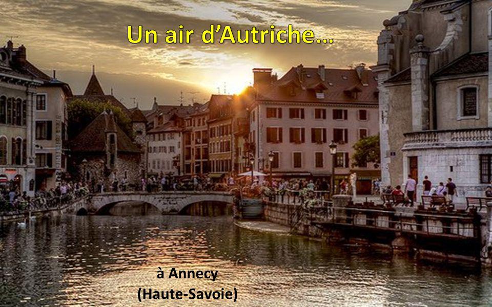 Un air d'Autriche… à Annecy (Haute-Savoie)