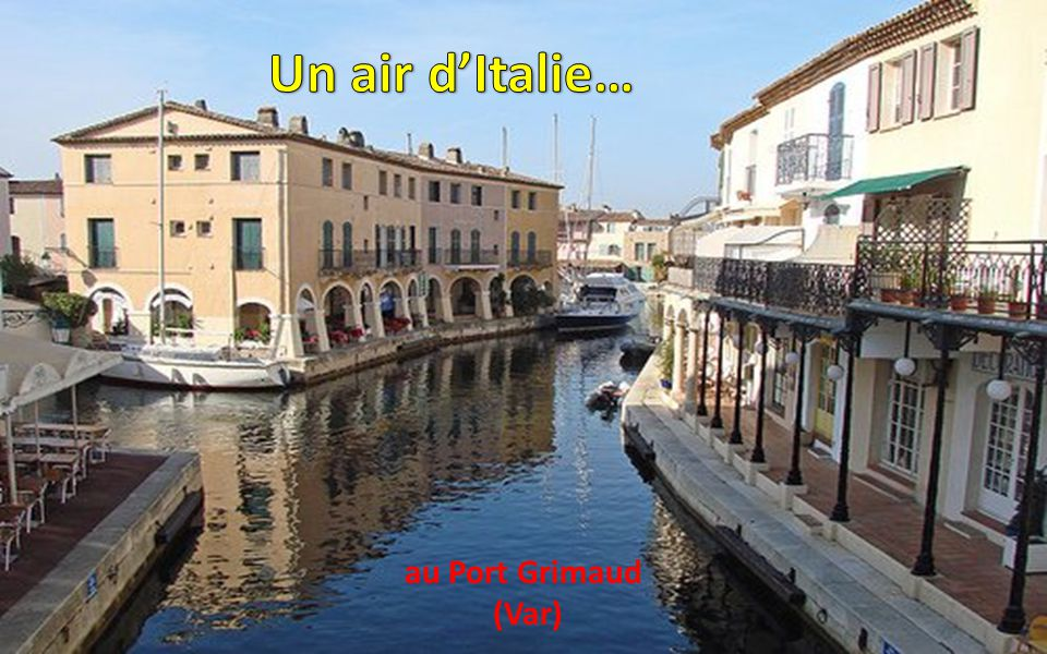 Un air d'Italie… au Port Grimaud (Var)