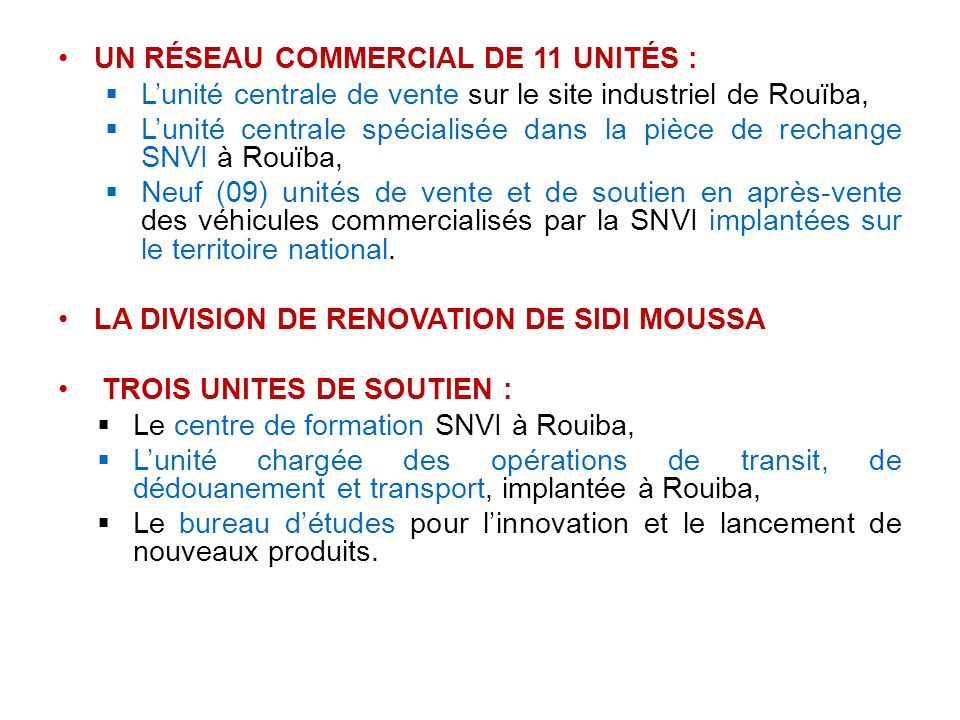 UN RÉSEAU COMMERCIAL DE 11 UNITÉS :