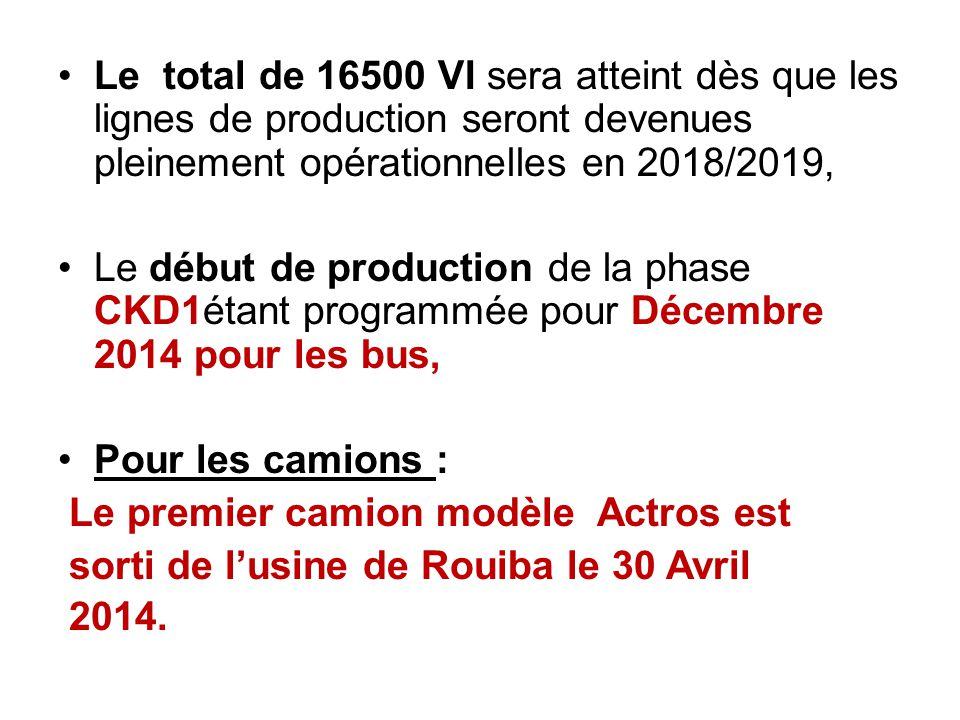 Le total de 16500 VI sera atteint dès que les lignes de production seront devenues pleinement opérationnelles en 2018/2019,