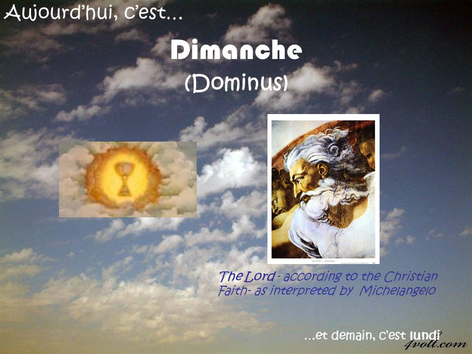 Dimanche (Dominus) Aujourd'hui, c'est…