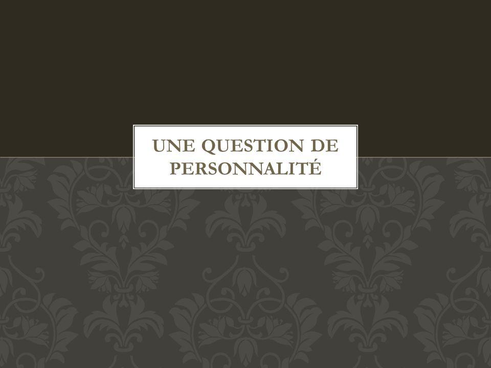 Une question de personnalité