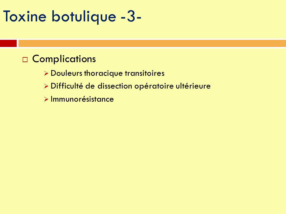 Toxine botulique -3- Complications Douleurs thoracique transitoires