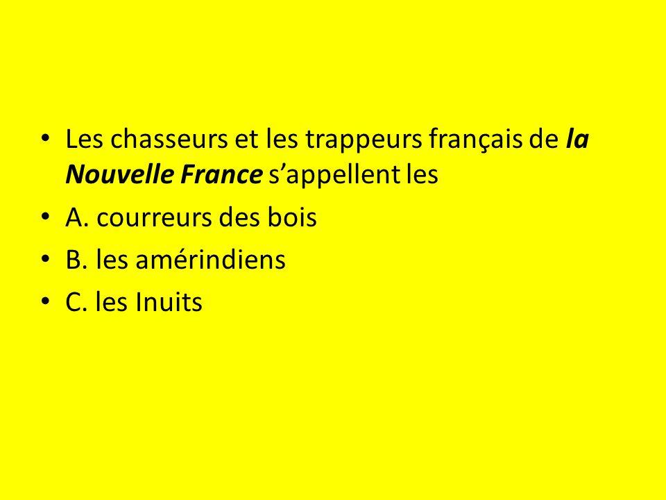 Les chasseurs et les trappeurs français de la Nouvelle France s'appellent les