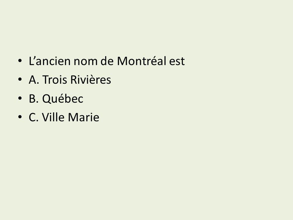 L'ancien nom de Montréal est
