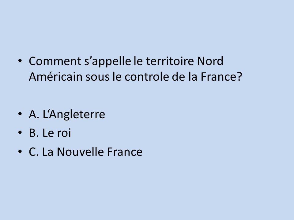 Comment s'appelle le territoire Nord Américain sous le controle de la France