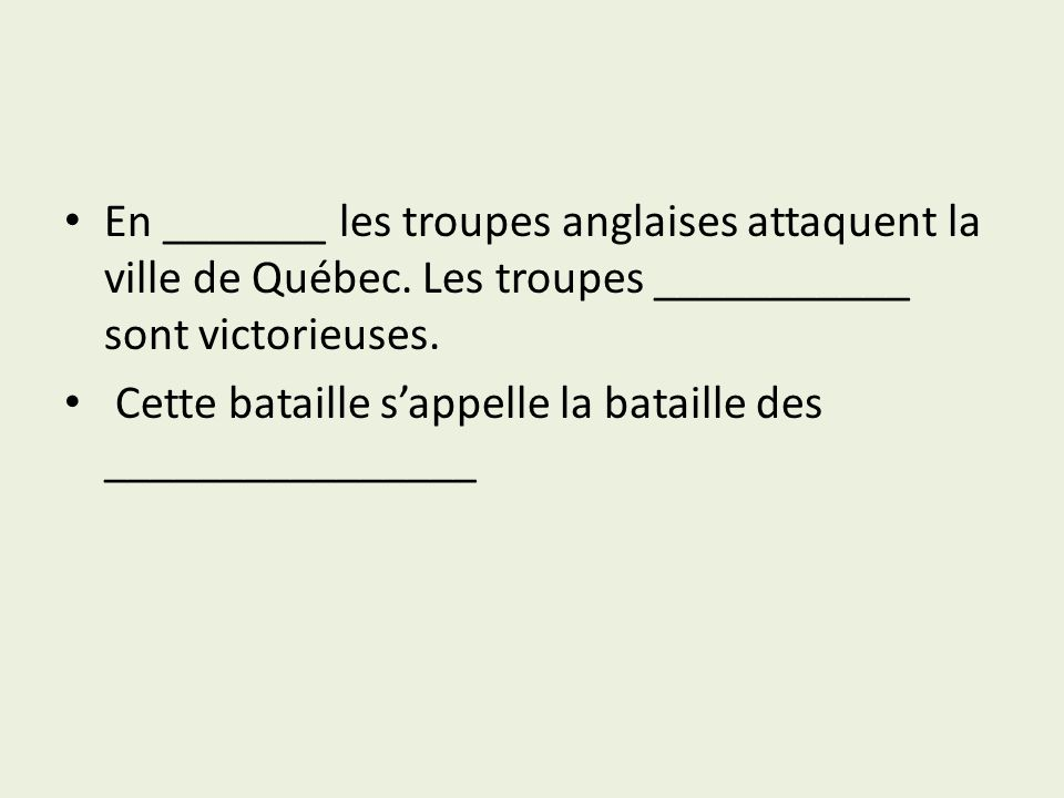 En _______ les troupes anglaises attaquent la ville de Québec
