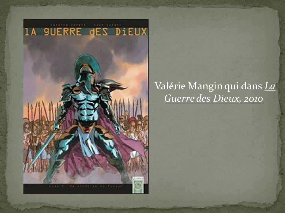 Valérie Mangin qui dans La Guerre des Dieux, 2010