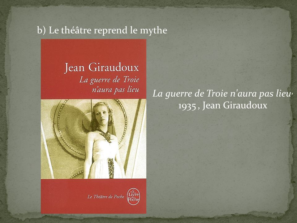 La guerre de Troie n aura pas lieu, 1935 , Jean Giraudoux