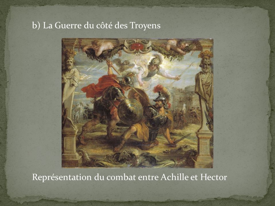 b) La Guerre du côté des Troyens