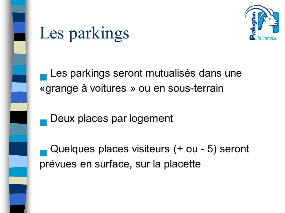 Les parkings Les parkings seront mutualisés dans une