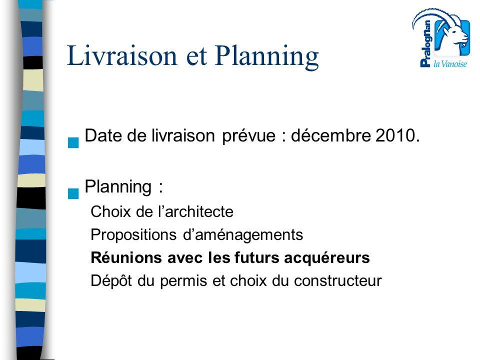 Livraison et Planning Date de livraison prévue : décembre 2010.