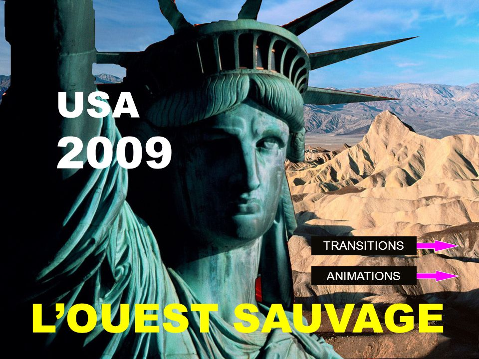 USA 2009 TRANSITIONS ANIMATIONS L'OUEST SAUVAGE