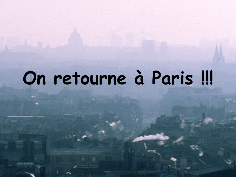 On retourne à Paris !!!
