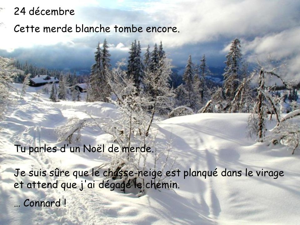 24 décembre Cette merde blanche tombe encore