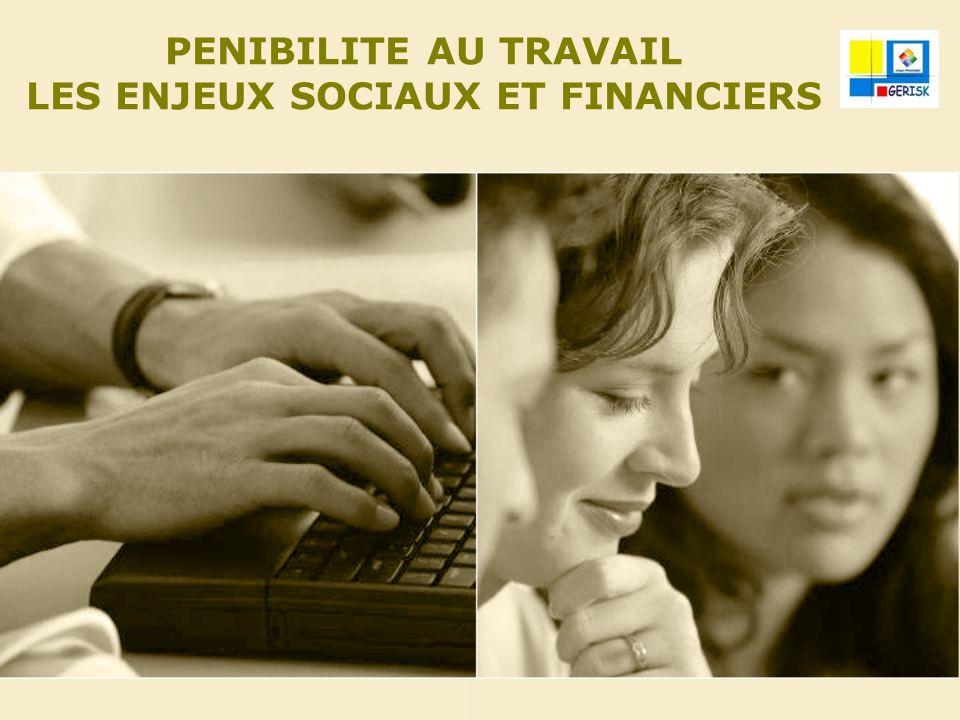PENIBILITE AU TRAVAIL LES ENJEUX SOCIAUX ET FINANCIERS