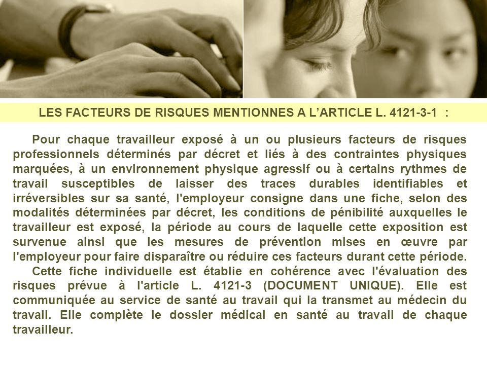 LES FACTEURS DE RISQUES MENTIONNES A L'ARTICLE L. 4121-3-1 :