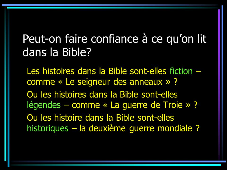 peut on faire confiance ce qu on lit dans la bible ppt video online t l charger. Black Bedroom Furniture Sets. Home Design Ideas