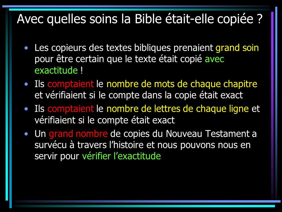 Avec quelles soins la Bible était-elle copiée