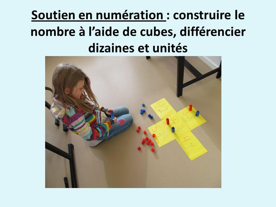 Soutien en numération : construire le nombre à l'aide de cubes, différencier dizaines et unités