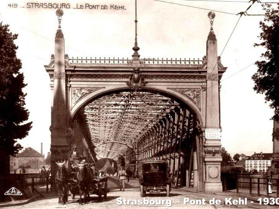 Strasbourg – Pont de Kehl - 1930